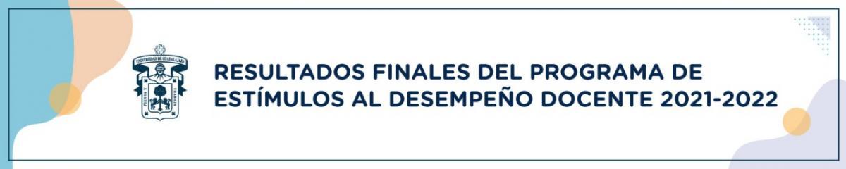Resultados finales del programa de estímulos al desempeño docente 2021 - 2022