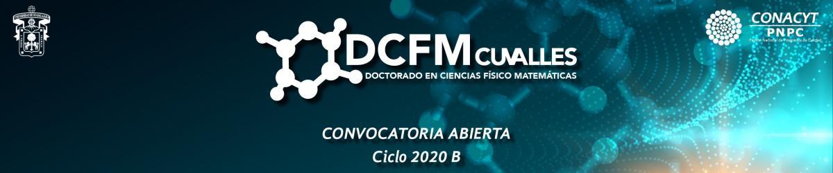 Doctorado en Ciencias Físico Matemáticas (DCFM) Convocatoria 2020 B