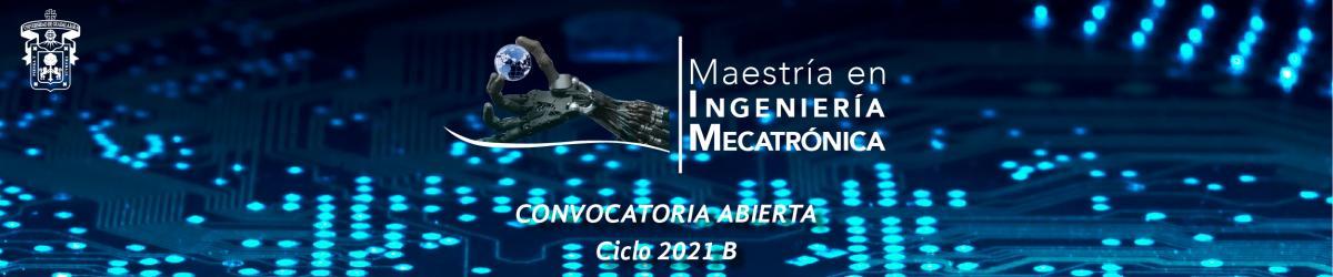Maestría en Ingeniería en Mecatrónica - Convocatoria 2021 B -
