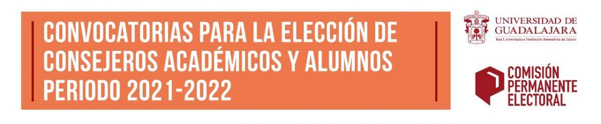 Convocatorias para Elecciones de Consejeros Académicos y Alumnos periodo 2021 - 2022